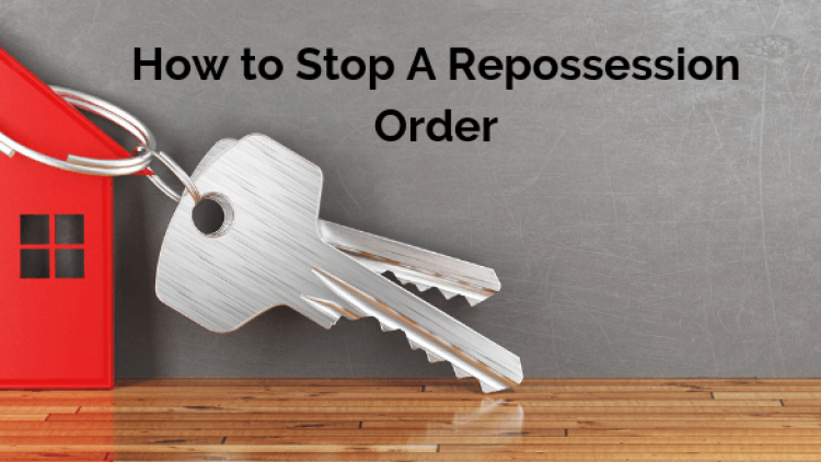 How To Stop A Repossession Order? From Start To Finish.