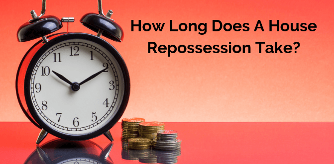 How Long does a House Repossession Take? And Ways to Avoid it!