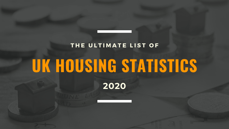 The Ultimate List of UK Housing Statistics 2020