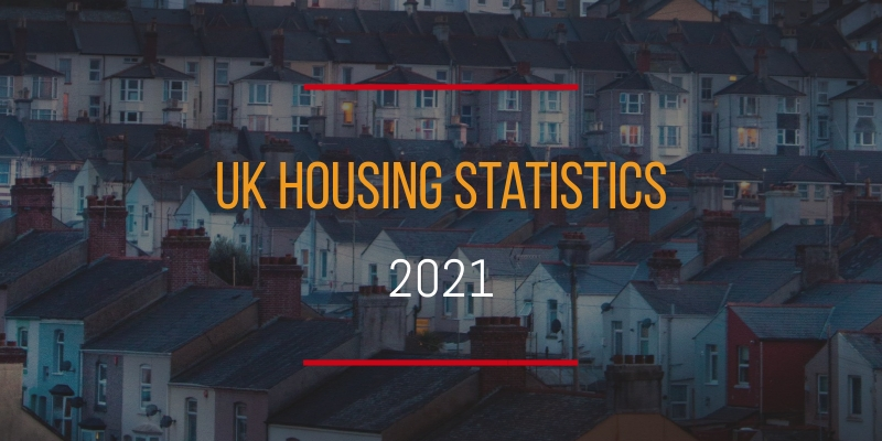 The Ultimate List of UK Housing Statistics 2021